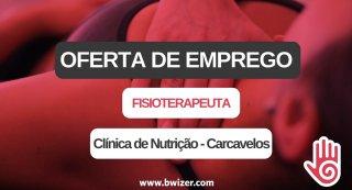 Oferta de Emprego | Fisioterapeuta (Clínica de Nutrição - Carcavelos)