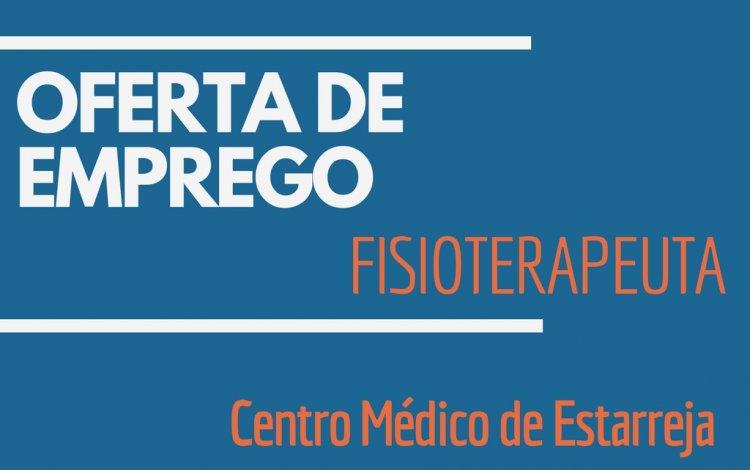 Oferta de Emprego | Fisioterapeuta (Centro Médico de Estarreja)