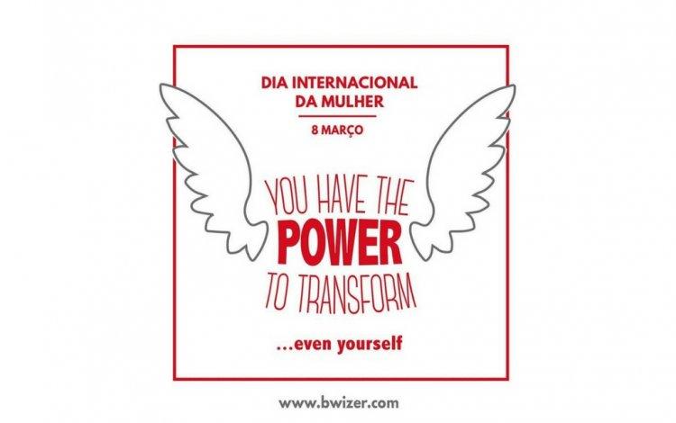 You have the power to transform... even yoursef - dia internacional da mulher