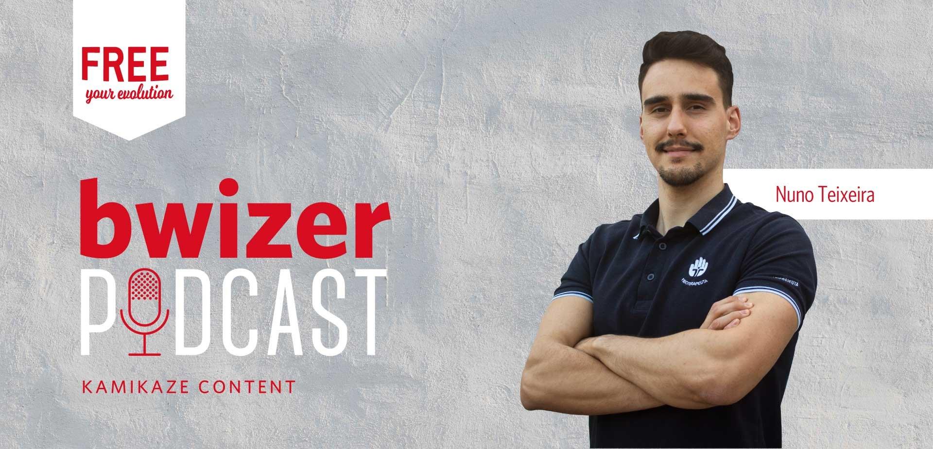 Kamikaze Content - Bwizer Podcast | Episódio 1: Nuno Teixeira