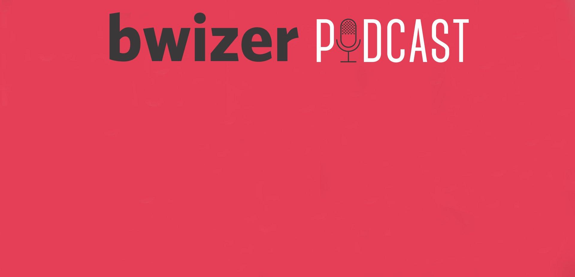 Bwizer Podcast | Episódio 14: Andreia Rocha, Bernardo Pinto e Gabriel Martins da Costa
