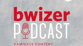 Kamikaze Content - a nova rúbrica do Bwizer Podcast