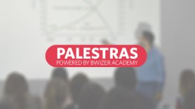 Palestras Bwizer | Powered by Bwizer Academy