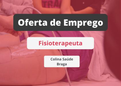 Oferta de emprego | Fisioterapeuta (Clínica Colina Saúde - Braga)