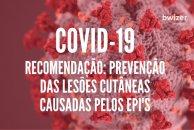 Prevenção de lesões cutâneas causadas pelos Equipamentos de Proteção Individual   Recomendação da APTFeridas (COVID-19)
