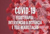 COVID-19: Fisioterapeuta, o que pensa da intervenção à distância, tele-reabilitação, avaliação e intervenção digital?
