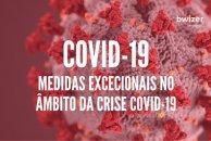 Medidas excecionais no âmbito da crise COVID-19: quais, para quem e como aceder