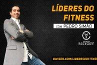 Líderes do Fitness com Pedro Simão (Fitness Factory)