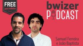 Bwizer Podcast | Episódio 15: João Baptista e Samuel Ferreira