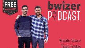 Bwizer Podcast | Episódio 16: Renato Silva e Tiago Freitas