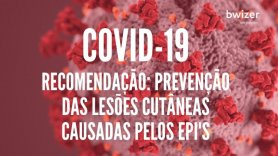 Prevenção de lesões cutâneas causadas pelos Equipamentos de Proteção Individual | Recomendação da APTFeridas (COVID-19)
