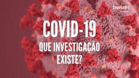 COVID-19: que investigação, a nível mundial, existe?