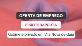 Oferta de emprego | Fisioterapeuta (Vila Nova de Gaia)