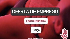 Oferta de emprego | Fisioterapeuta (Braga)