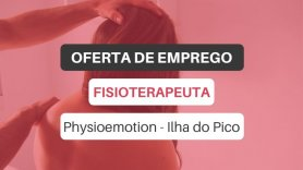 Oferta de emprego | Fisioterapeuta (Physioemotion - Ilha do Pico)