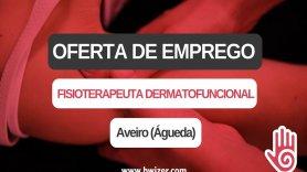 Oferta de emprego | Fisioterapeuta - Dermatofuncional (Águeda - Aveiro)