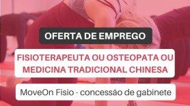 Oferta de emprego | Fisioterapeuta ou Osteopata ou Terapeuta da Medicina Tradicional Chinesa (MoveOn Fisio: concessão de gabinete)