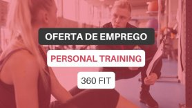 Oferta de emprego | Personal Training (360 FIT)