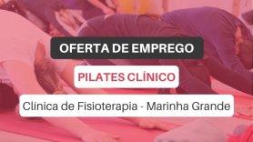 Oferta de emprego | Fisioterapeuta (Pilates Clínico - Marinha Grande)
