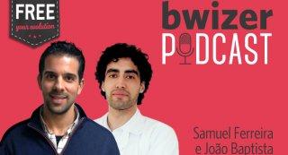 Bwizer Podcast   Episódio 15: João Baptista e Samuel Ferreira