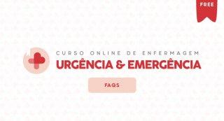 FAQ's - Curso Online de Enfermagem: Urgência e Emergência