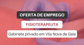 Oferta de emprego   Fisioterapeuta (Vila Nova de Gaia)