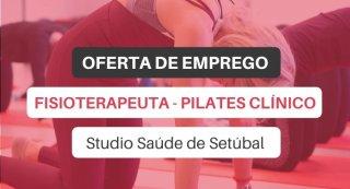 Oferta de emprego   Fisioterapeuta - Pilates Clínico (Studio Saúde de Setúbal)