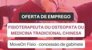 Oferta de emprego   Fisioterapeuta ou Osteopata ou Terapeuta da Medicina Tradicional Chinesa (MoveOn Fisio: concessão de gabinete)