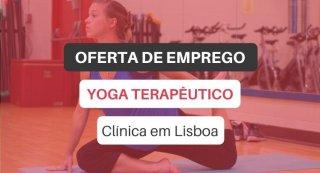 Oferta de emprego   Fisioterapeuta ou Lic. em Exercício (Yoga Terapêutico - Lisboa)