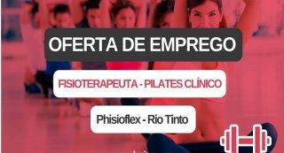 Oferta de emprego | Fisioterapeuta - Pilates Clínico (Phisioflex - Rio Tinto)