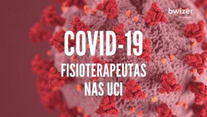 Fisioterapeutas e o reforço das Unidades de Cuidados Intensivos em tempos de COVID-19