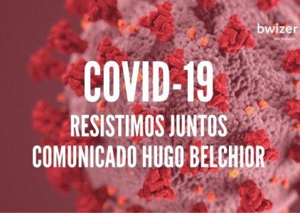 Resistimos juntos – comunicado Hugo Belchior (COVID-19)