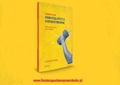 Ordem dos Fisioterapeutas   Como ser um Fisioterapeuta Empreendedor por Hugo Belchior