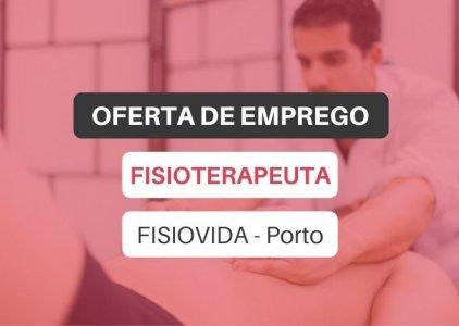 Oferta de emprego | Fisioterapeuta (FISIOVIDA - Porto)