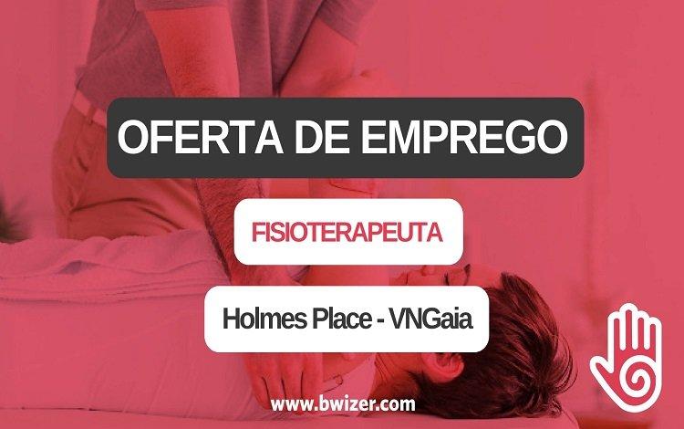 Oferta de emprego | Fisioterapeuta (Holmes Place de Vila Nova de Gaia)