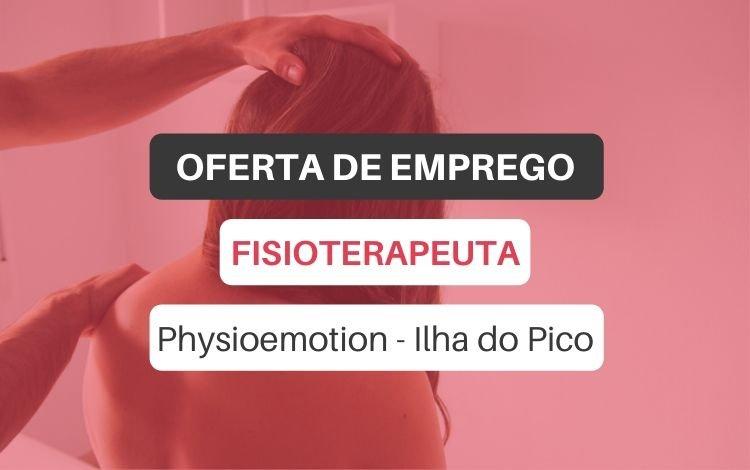 Oferta de emprego   Fisioterapeuta (Physioemotion - Ilha do Pico)
