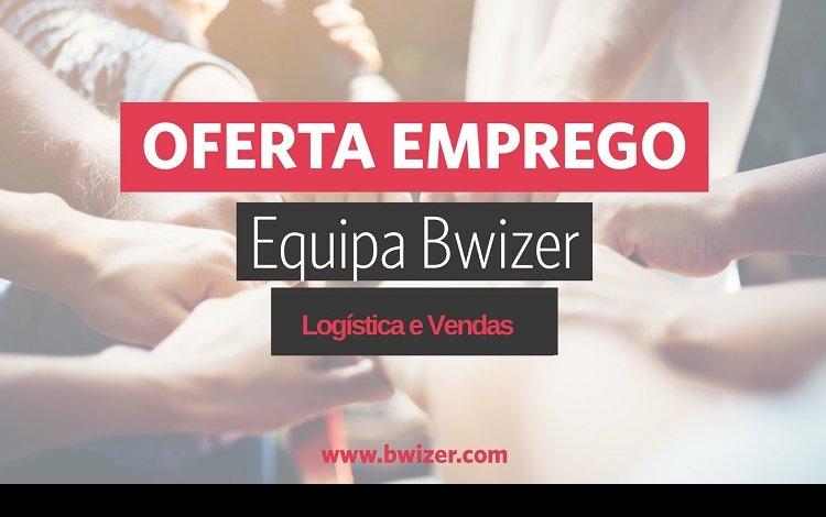 Oferta de emprego | Bwizer (Logística e Vendas)