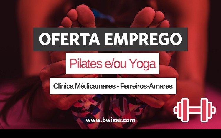 Oferta de Emprego | Pilates e/ou Yoga (Clínica Médicamares)