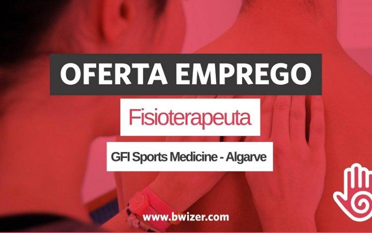 Oferta de Emprego | Fisioterapeuta (GFI Sports Medicine - Algarve)