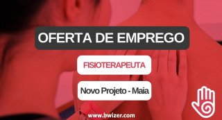 Oferta de Emprego | Fisioterapeuta (Maia)